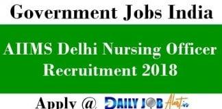 AIIMS Delhi Nursing Officer Recruitment 2018