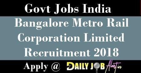 Bangalore Metro Rail Corporation Limited Recruitment 2018